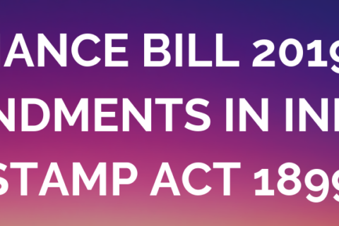 Finance Bill 2019 & Amendments In Indian Stamp Act 1899