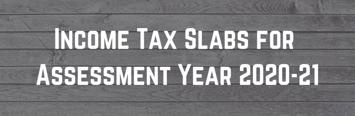 Income Tax Slabs for Assessment Year 2020-21
