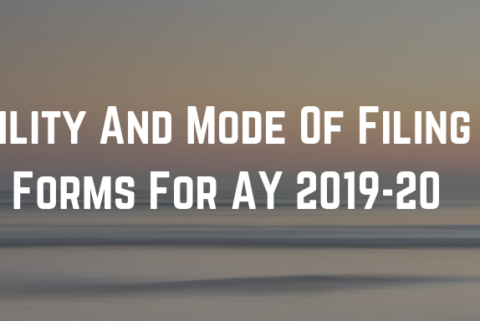 Applicability And Mode Of Filing new ITR Forms For AY 201920