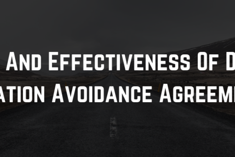 Scope And Effectiveness Of Double Taxation Avoidance Agreements